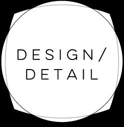 DESIGN / DETAIL